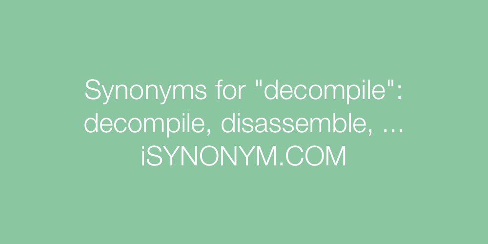 Synonyms decompile