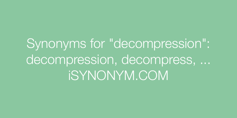 Synonyms decompression