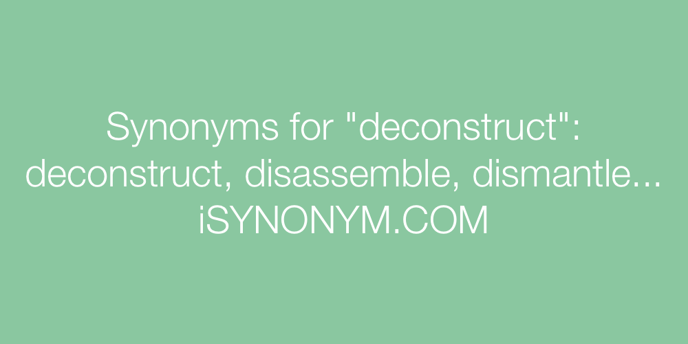Synonyms deconstruct