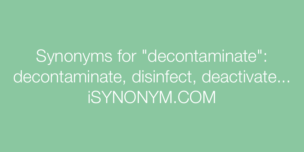 Synonyms decontaminate