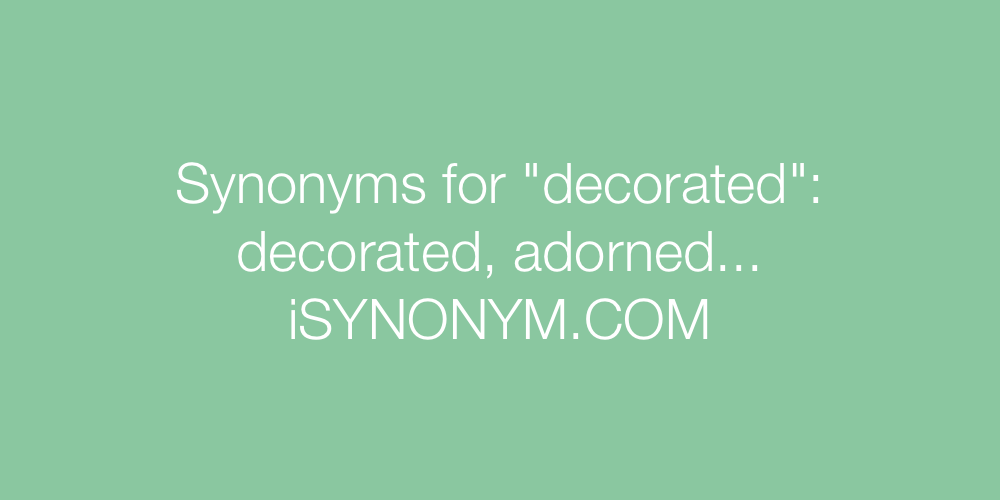 Synonyms decorated