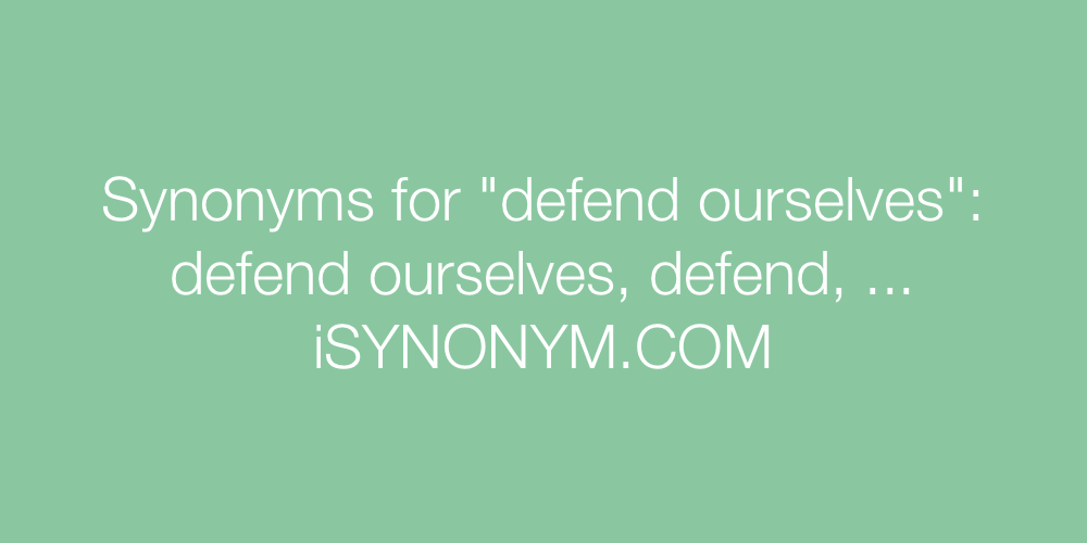 Synonyms defend ourselves