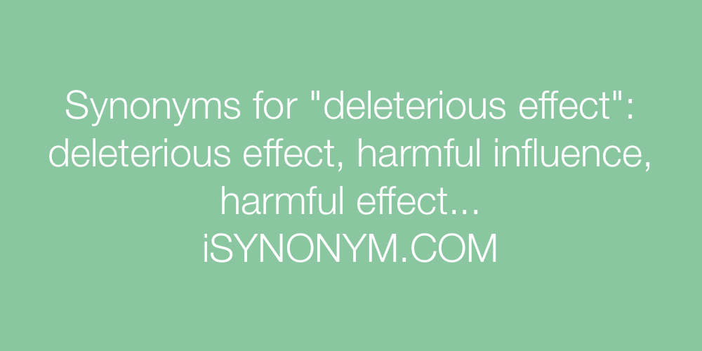 Synonyms deleterious effect
