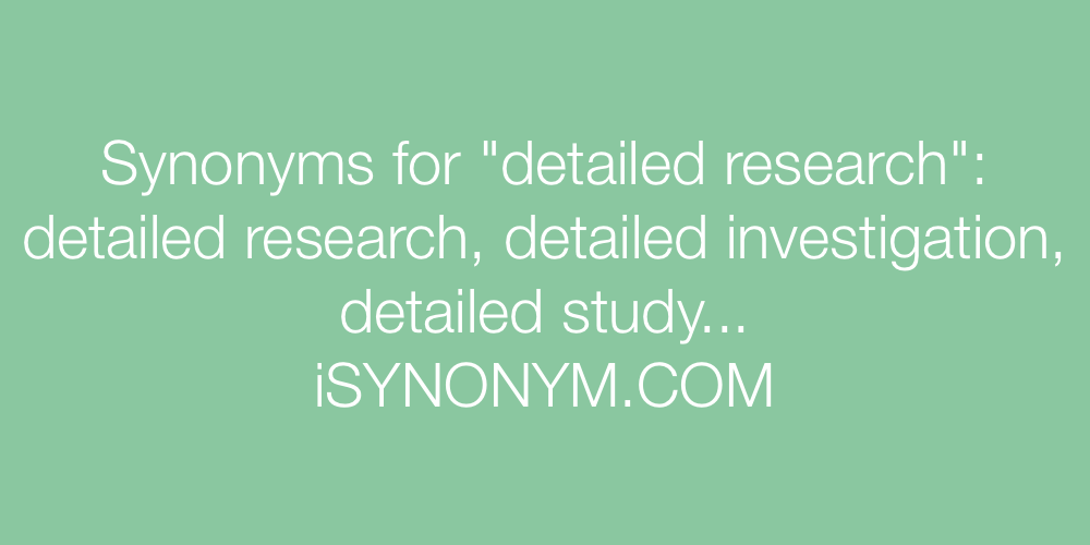 Synonyms detailed research