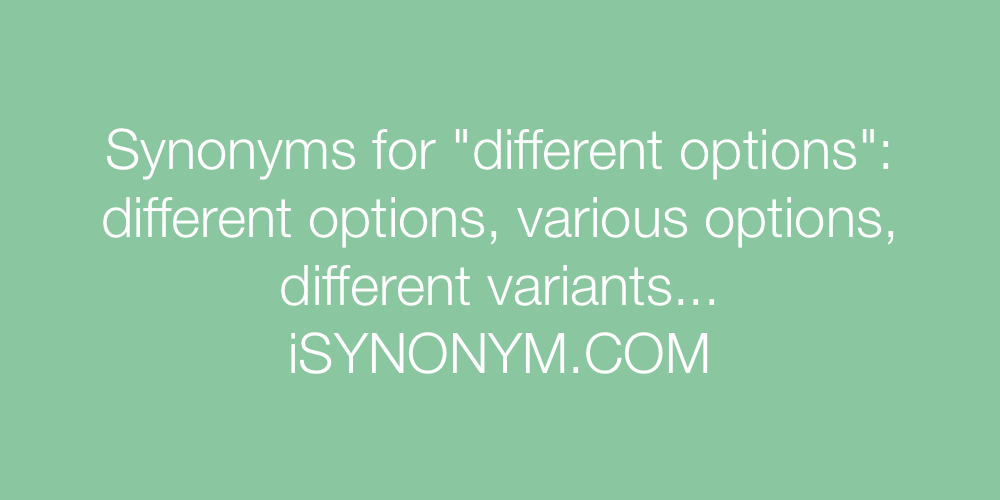 Synonyms different options