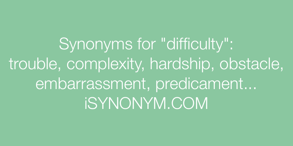 Synonyms difficulty
