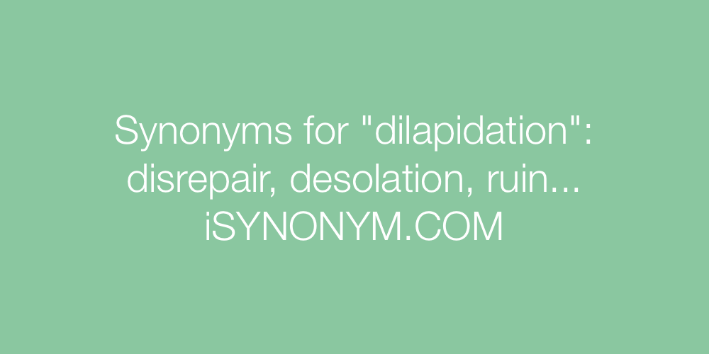 Dilapidating synonyms