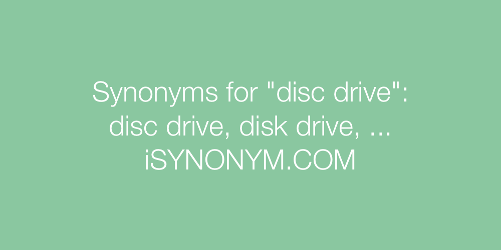 Synonyms disc drive