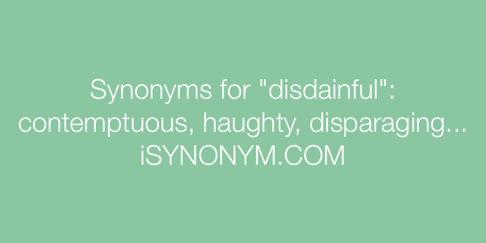 Synonyms disdainful
