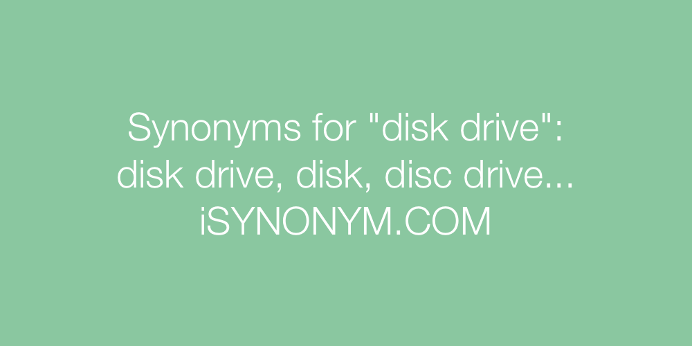 Synonyms disk drive