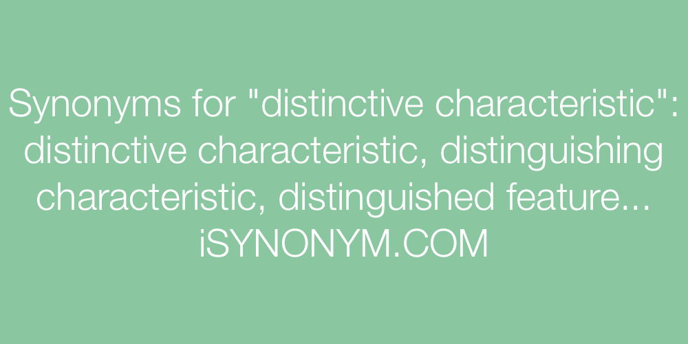 Synonyms distinctive characteristic