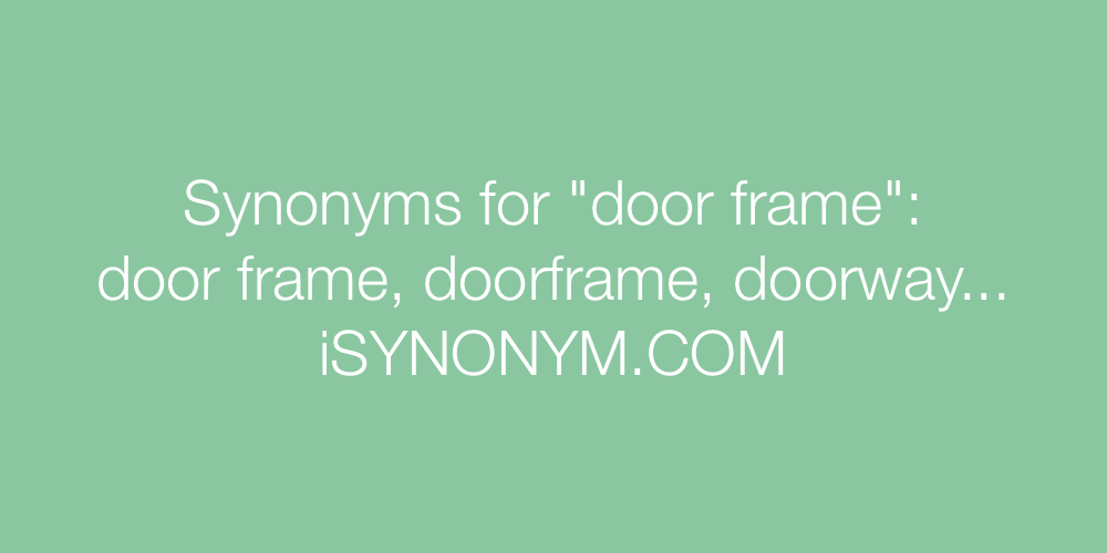 ... picture Synonyms door frame  sc 1 st  iSYNONYM & Synonyms for door frame | door frame synonyms - ISYNONYM.COM