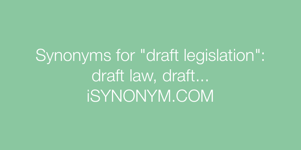 Synonyms for draft legislation draft legislation synonyms the picture synonyms draft legislation malvernweather