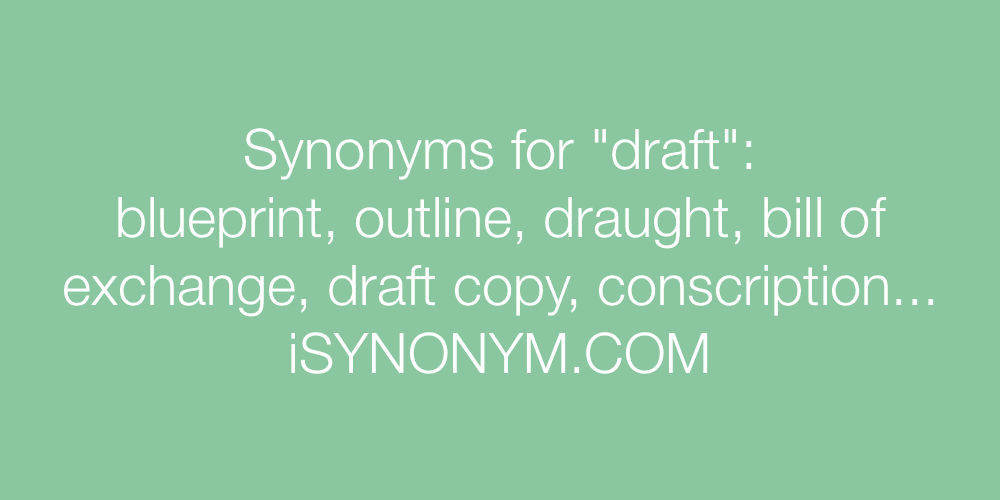 Synonyms for draft draft synonyms isynonym synonyms draft in the picture synonyms draft malvernweather Images