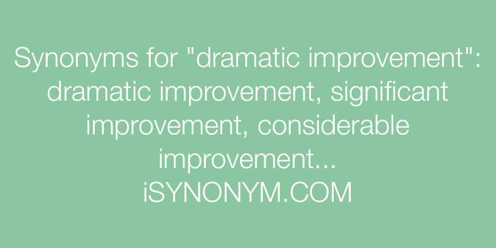 Synonyms dramatic improvement