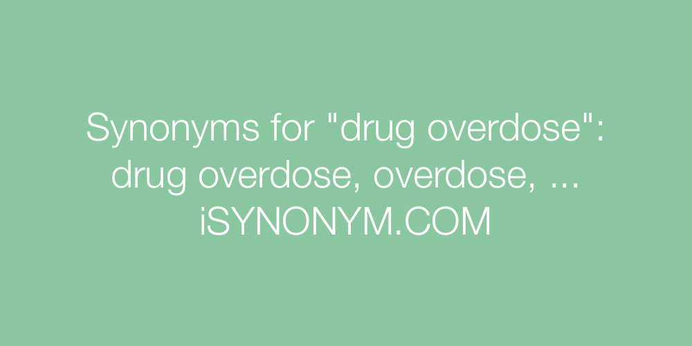 Synonyms drug overdose