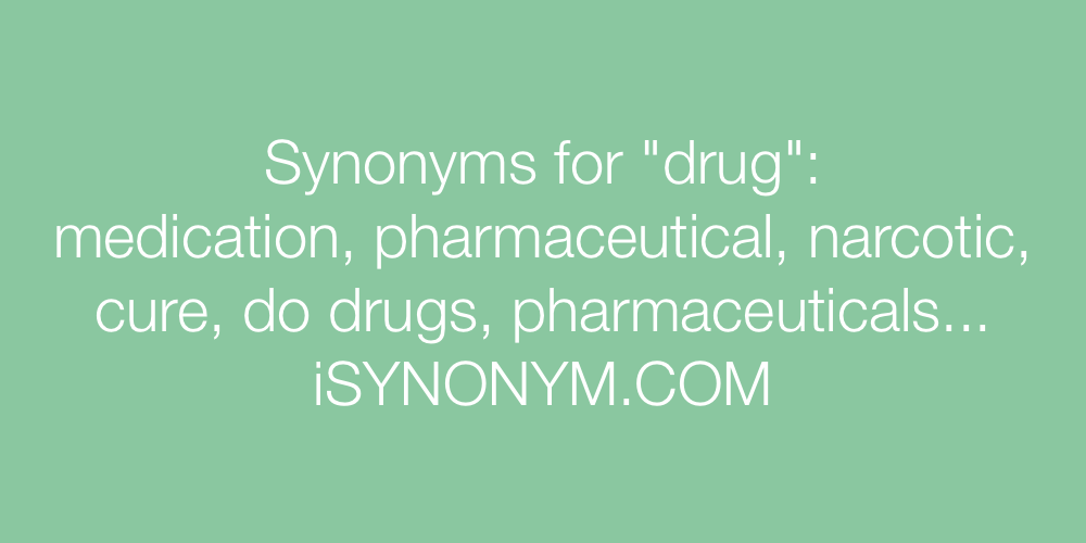 Synonyms drug