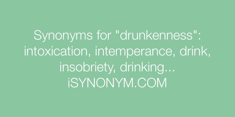 Synonyms drunkenness