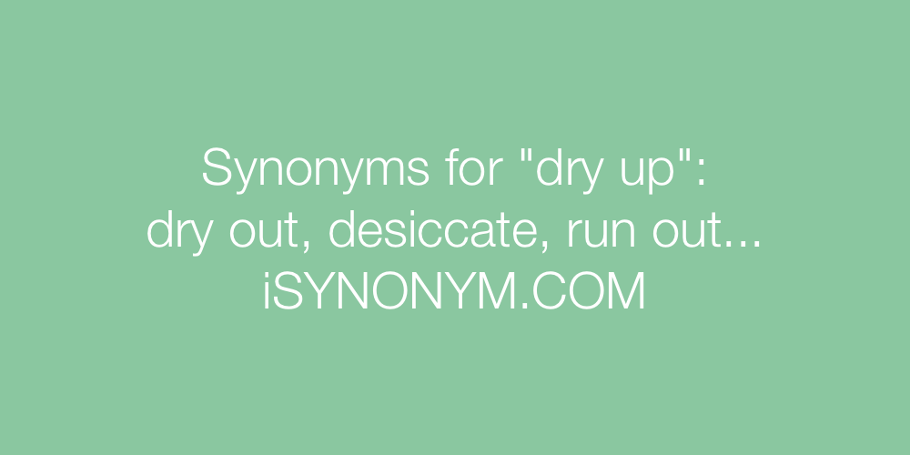 Synonyms dry up