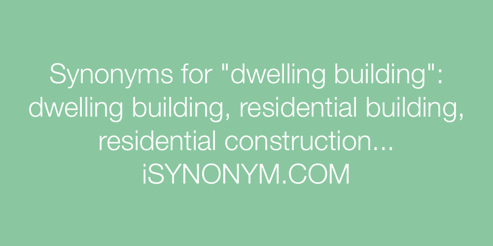 Synonyms dwelling building