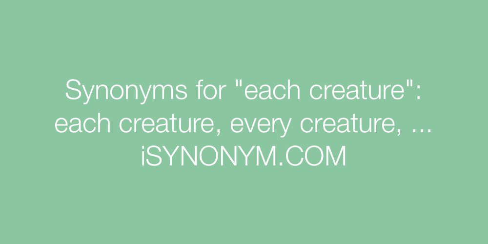 Synonyms each creature