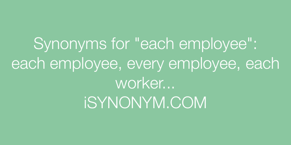 Synonyms each employee