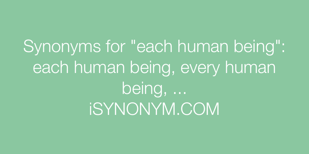 Synonyms each human being