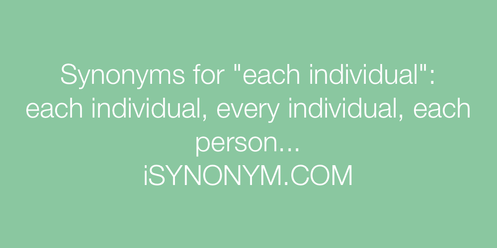 Synonyms each individual