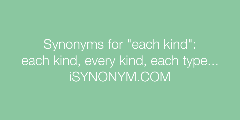 Synonyms each kind