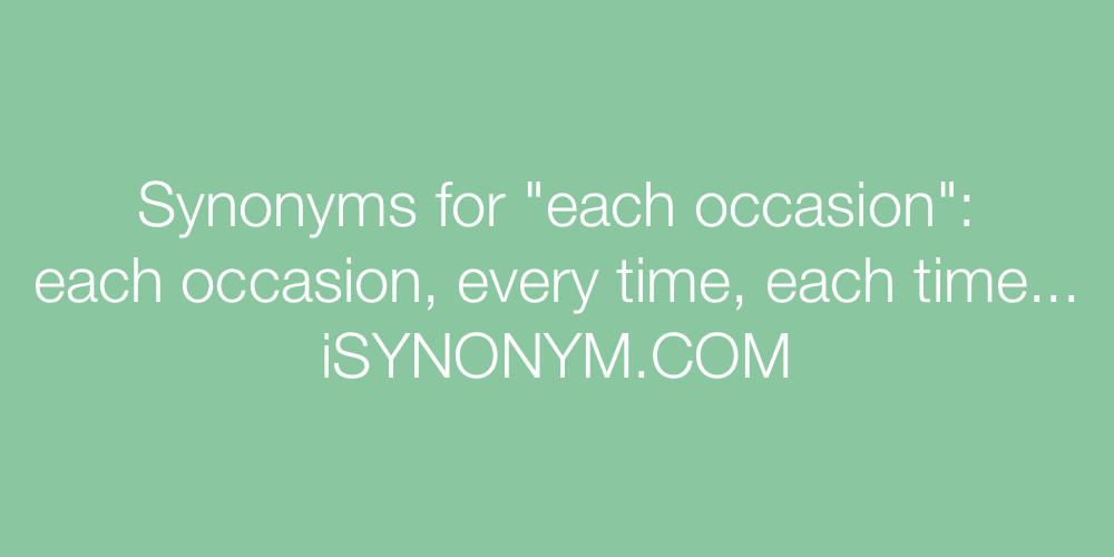 Synonyms each occasion