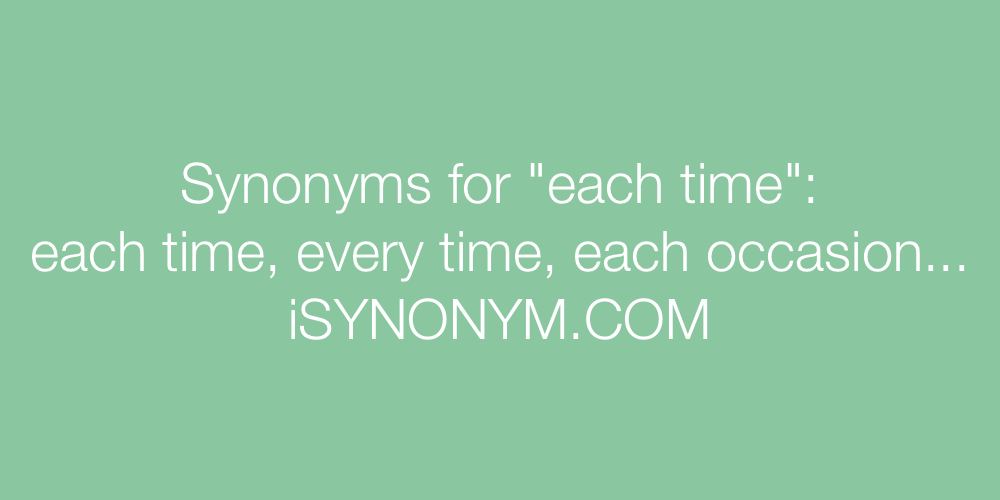 Synonyms each time