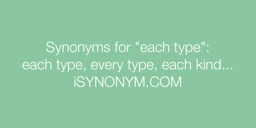 Synonyms each type