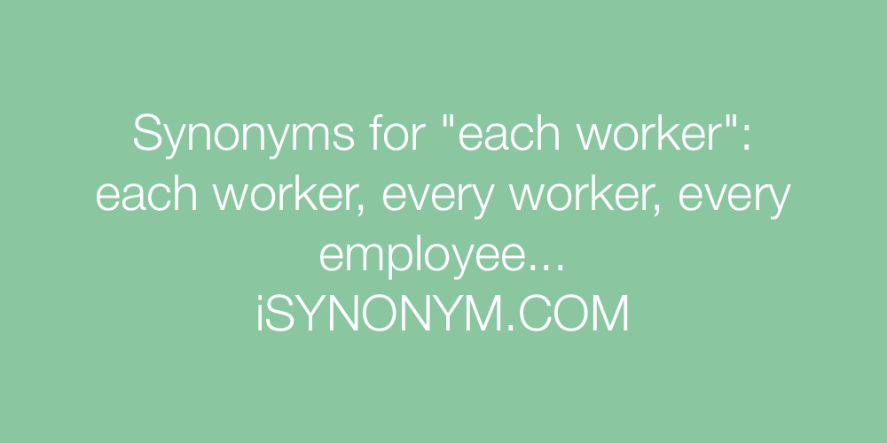 Synonyms each worker