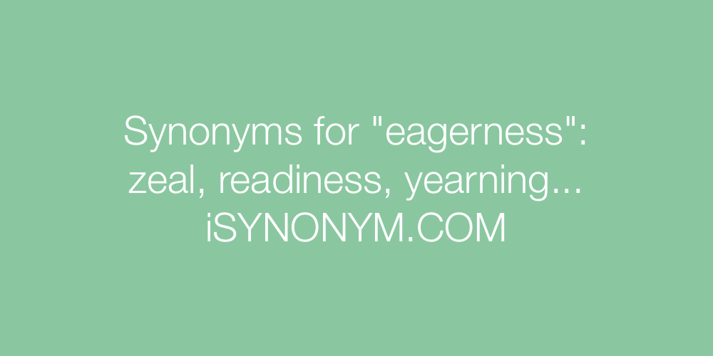 Synonyms eagerness