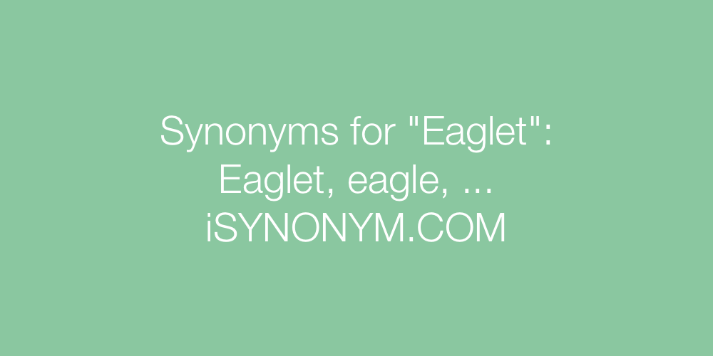 Synonyms Eaglet