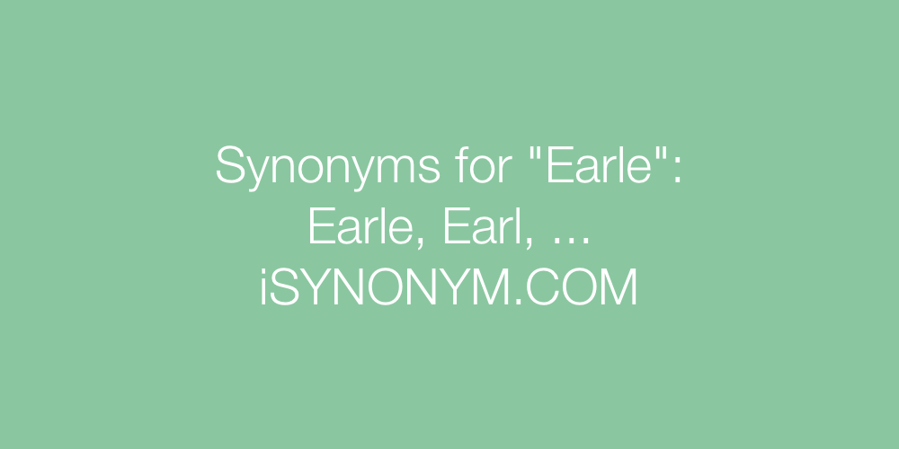 Synonyms Earle