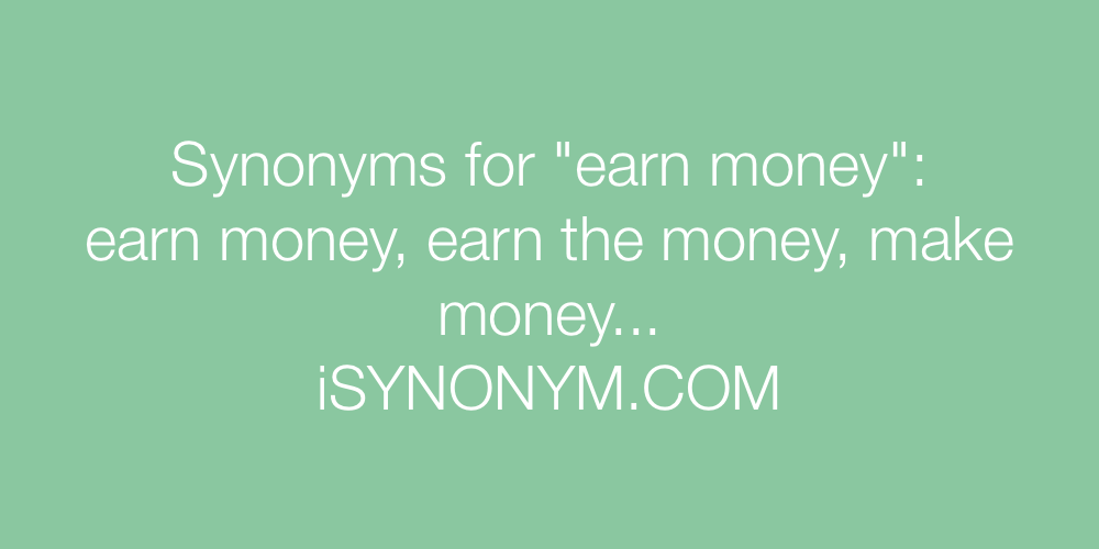 Synonyms earn money