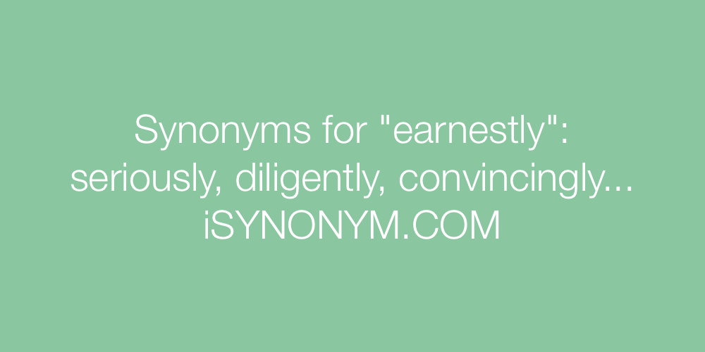 Synonyms earnestly