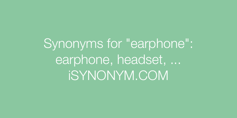 Synonyms earphone