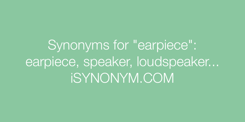Synonyms earpiece