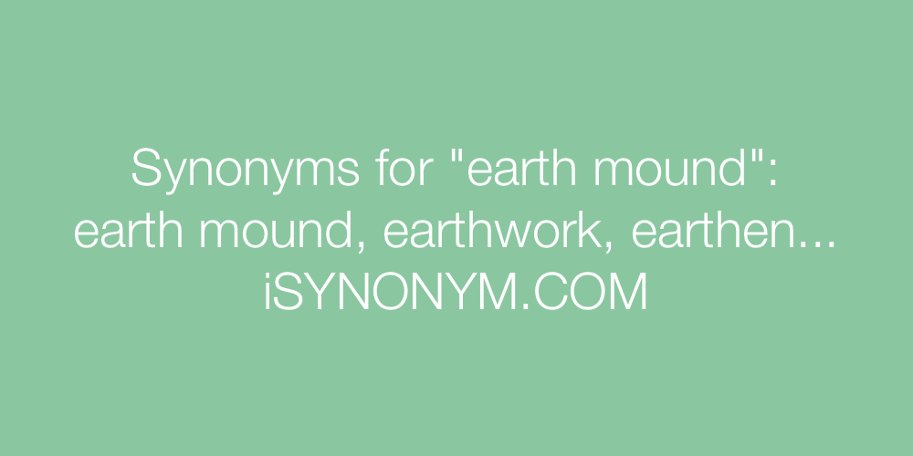 Synonyms earth mound