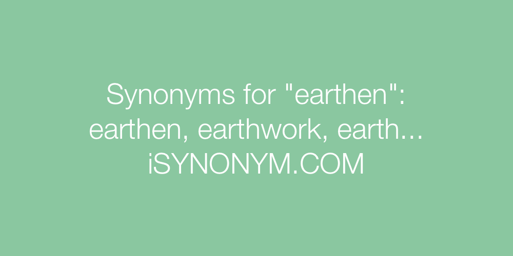Synonyms earthen