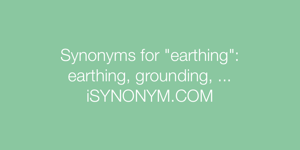Synonyms earthing