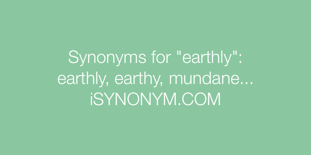 Synonyms earthly