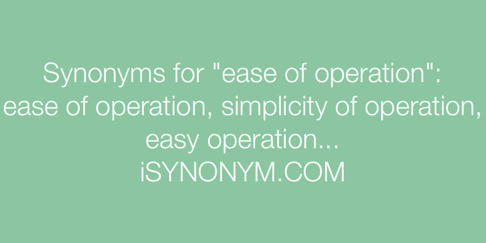 Synonyms ease of operation