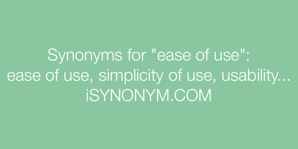 Synonyms ease of use