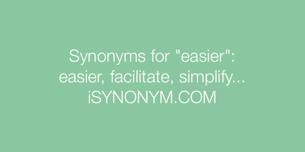 Synonyms easier