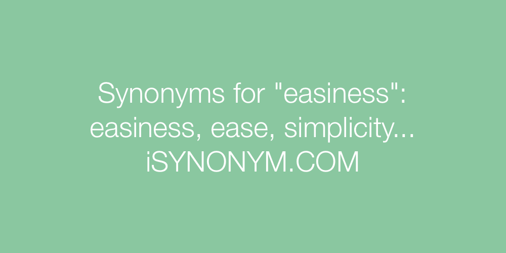 Synonyms easiness