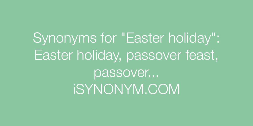 Synonyms Easter holiday