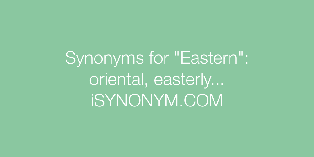 Synonyms Eastern